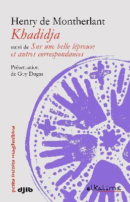 H. de Montherlant, Rhadidja suivi de Sur une belle lépreuse