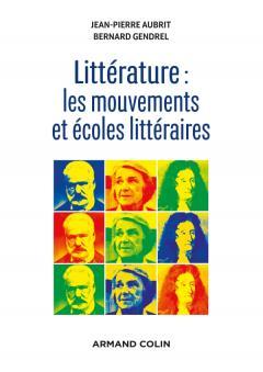 J.-P. Aubrit, B. Gendrel, Littérature: les mouvements et écoles littéraires