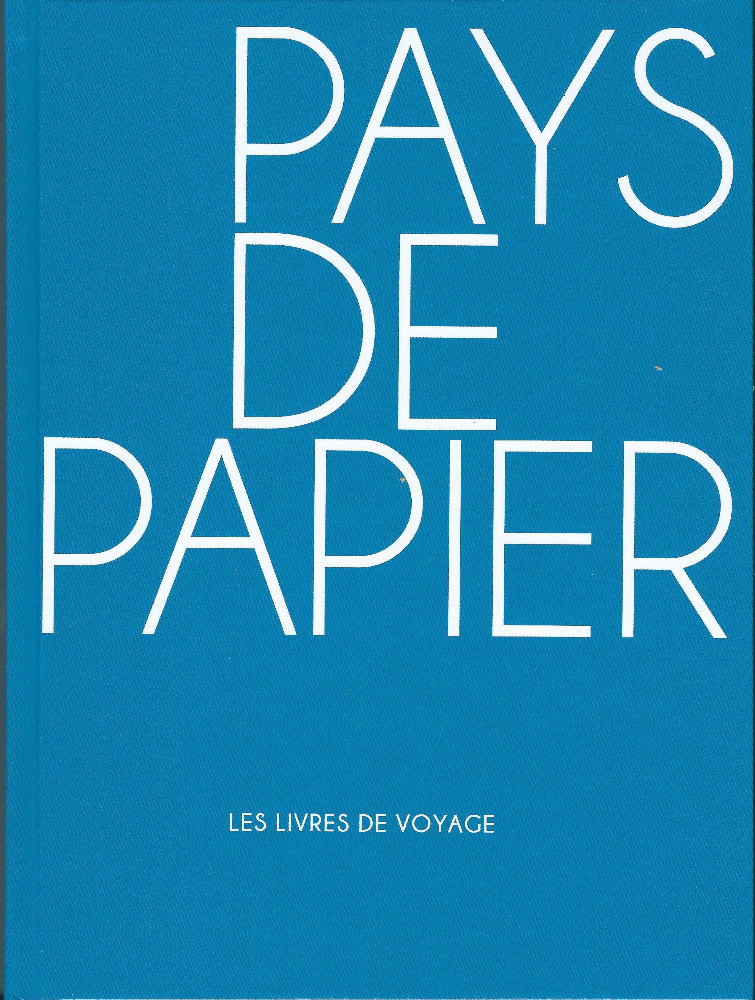 David Martens & Anne Reverseau, Pays de papier. Les livres de voyage, préface de Xavier Canonne, Charleroi, Musée de la photographie, 2019.