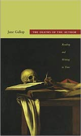 J. Gallop, The Deaths of the Author: Reading and Writing in Tim