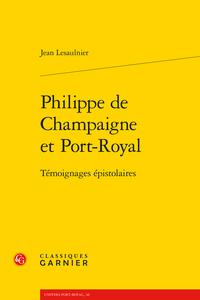 J. Lesaulnier, Philippe de Champaigne et Port-Royal. Témoignages épistolaires