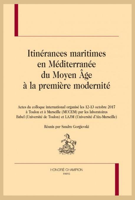 S. Gorgievski (dir.), Itinérances maritimes en Méditerranée du Moyen Âge à la première modernité