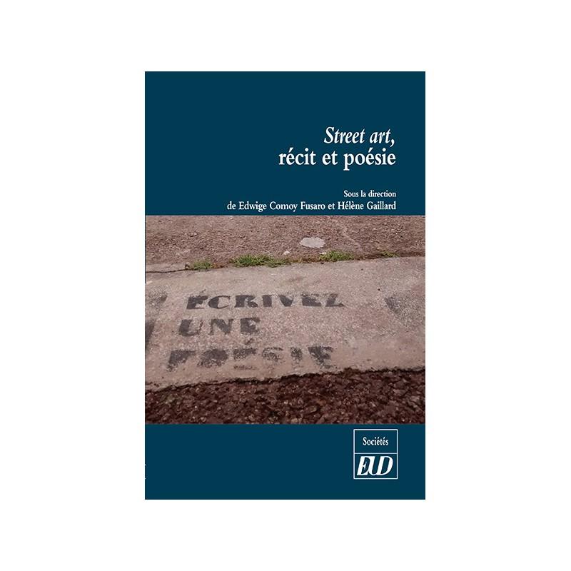 E. Comoy Fusaro, H. Gaillard (dir), Street art, récit et poésie