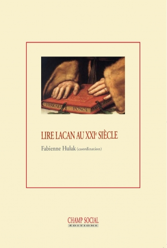 F. Hulak (dir.), Lire Lacan au XXIe siècle