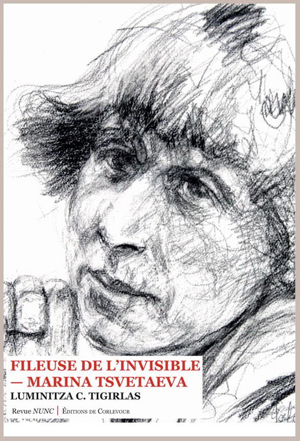 L. C. Tigirlas, Fileuse de l'invisible. Marina Tsvetaeva.