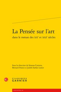 S. Carretta, B. Franco, J. Sarfati Lanter (dir), La Pensée sur l'art dans le roman des XXe et XXIe s.