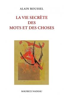 A. Roussel, La vie secrète des mots et des choses