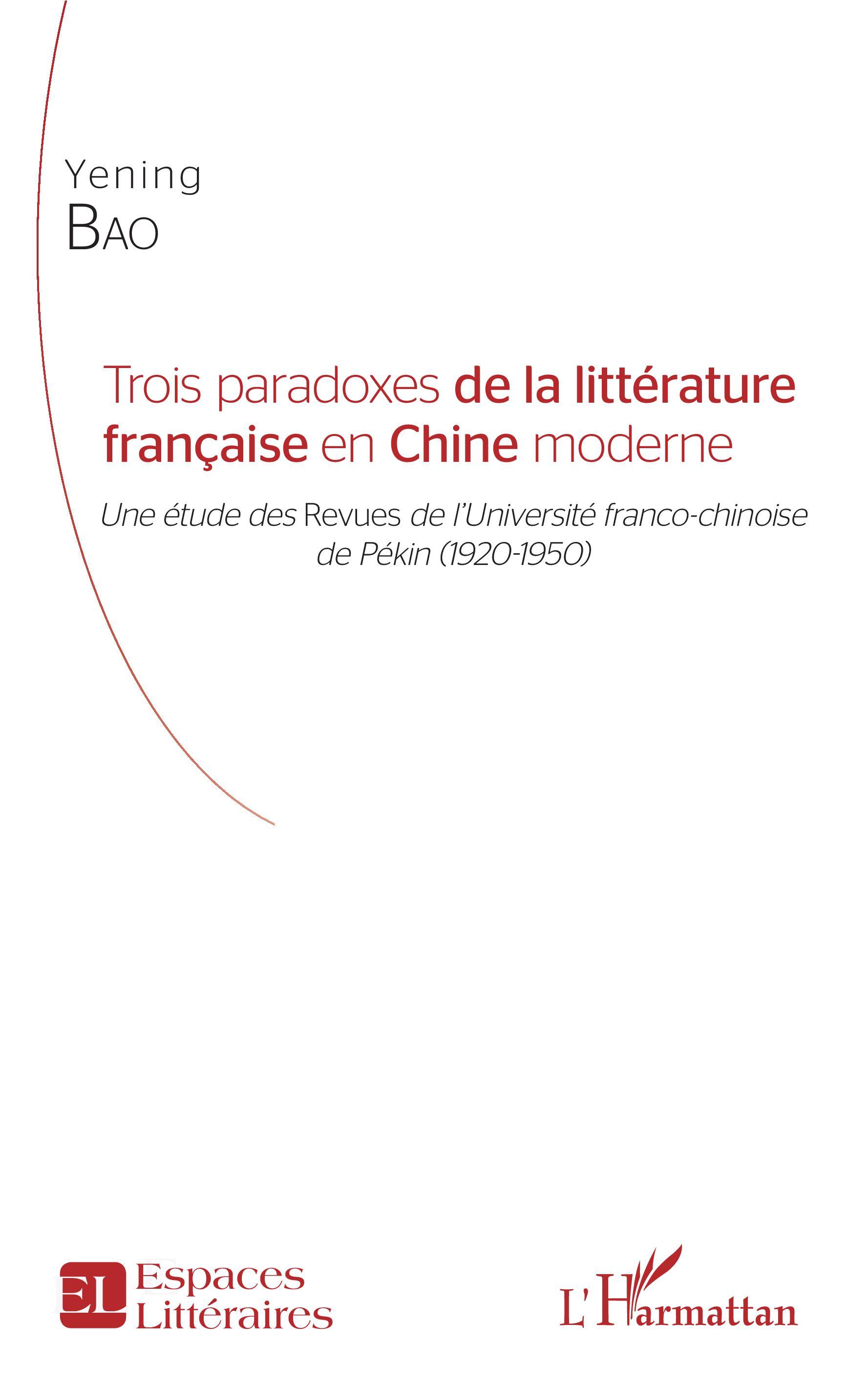 Y. Bao, Trois paradoxes de la littérature française en Chine moderne