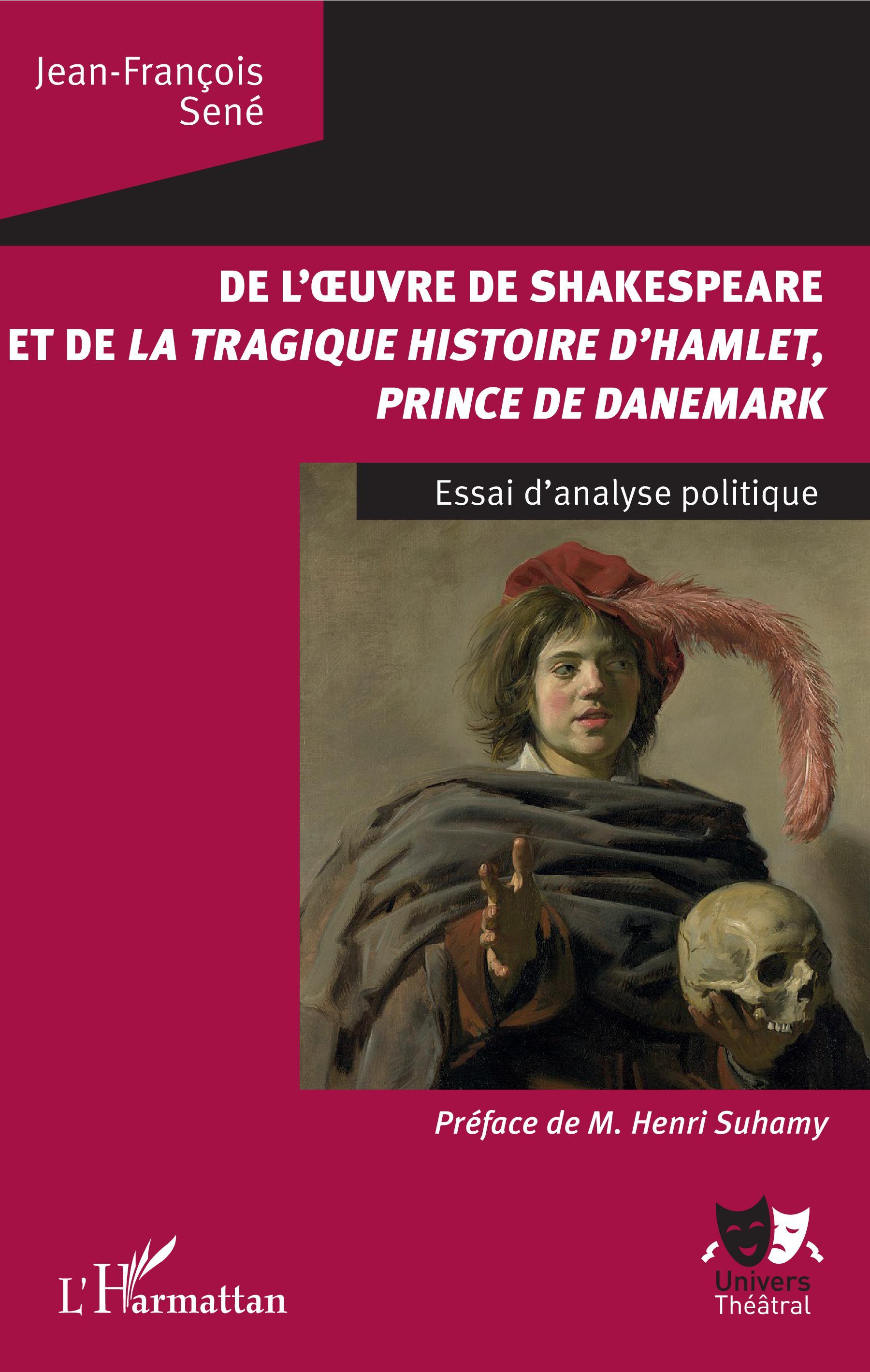 J.-F. Sené, De l'oeuvre de Shakespeare et de la tragique histoire d'Hamlet, prince du Danemark