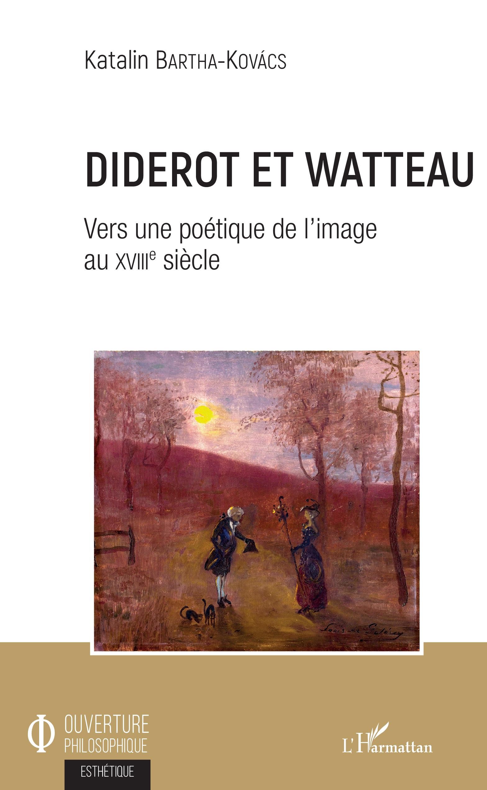 K. Bartha-Kovács, Diderot et Watteau - Vers une poétique de l'image au XVIIIe siècle