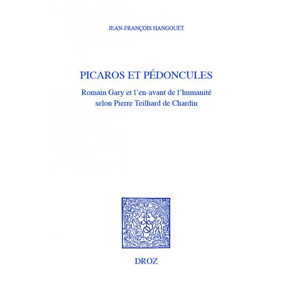 J.‑Fr. Hangouët, Picaros et pédoncules. Romain Gary et l'en‑avant de l'Humanité selon Pierre Teilhard de Chardin