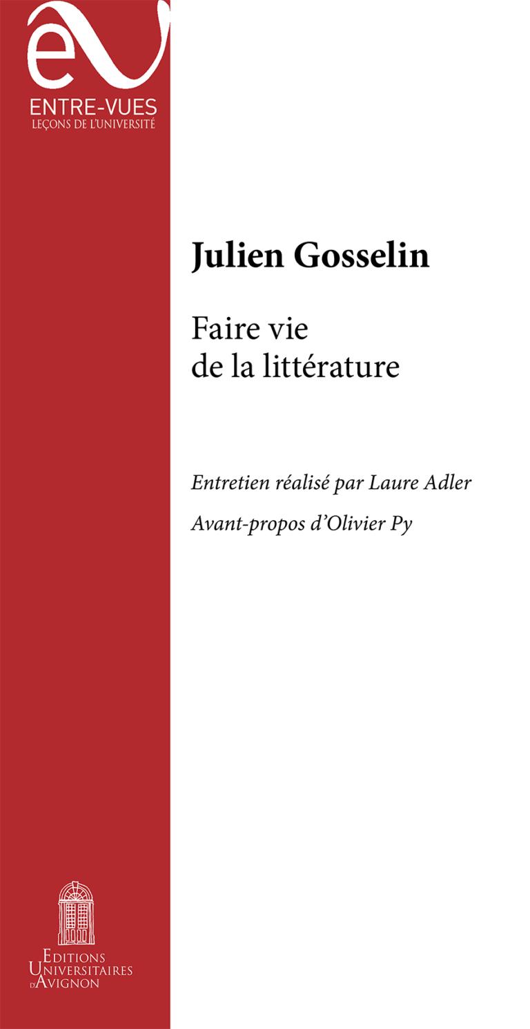 J. Gosselin, Faire vie de la littérature