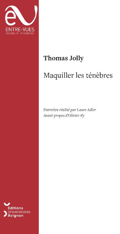 Th. Jolly, Maquiller les ténèbres