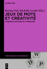 B. Full, M. Lecolle (dir.), Jeux de mots et créativité. Langue(s), discours et littérature