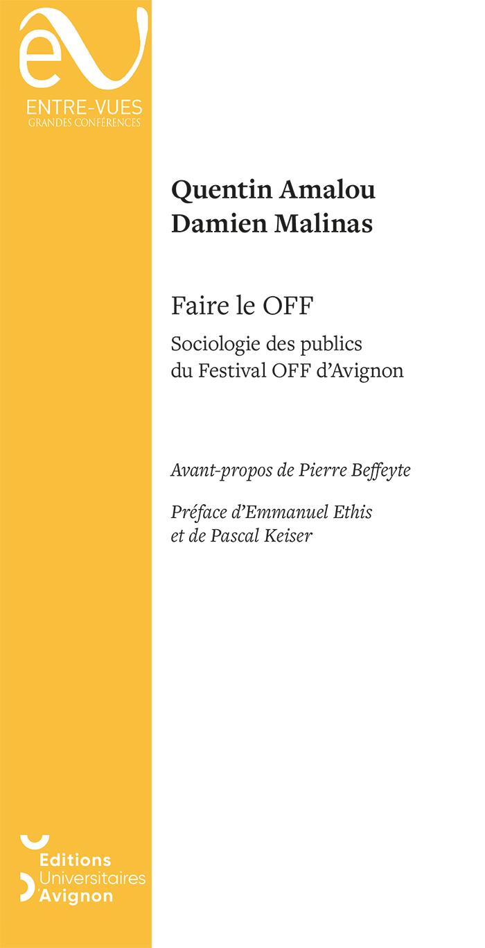 Q. Amalou, D. Malinas, Faire le OFF: sociologie des publics du Festival Off d'Avignon