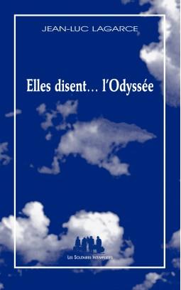 J.-L. Lagarce, Elles disent… l'Odyssée (inédit)