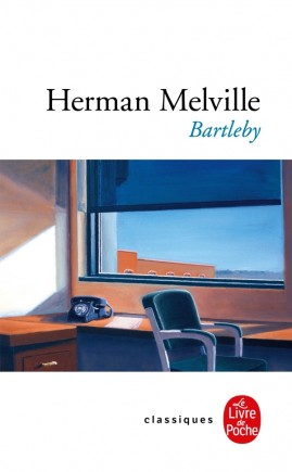 H. Melville, Bartleby (éd. J.-P. Naugrette, Livre de Poche)