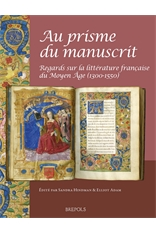 S. Hindman, E. Adam (dir.), Au prisme du manuscrit. Regards sur la littérature française du Moyen Âge (1300-1550)