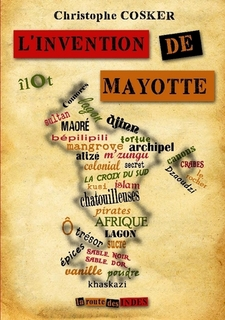 C. Cosker (éd.),L'Invention de Mayotte(anthologie)