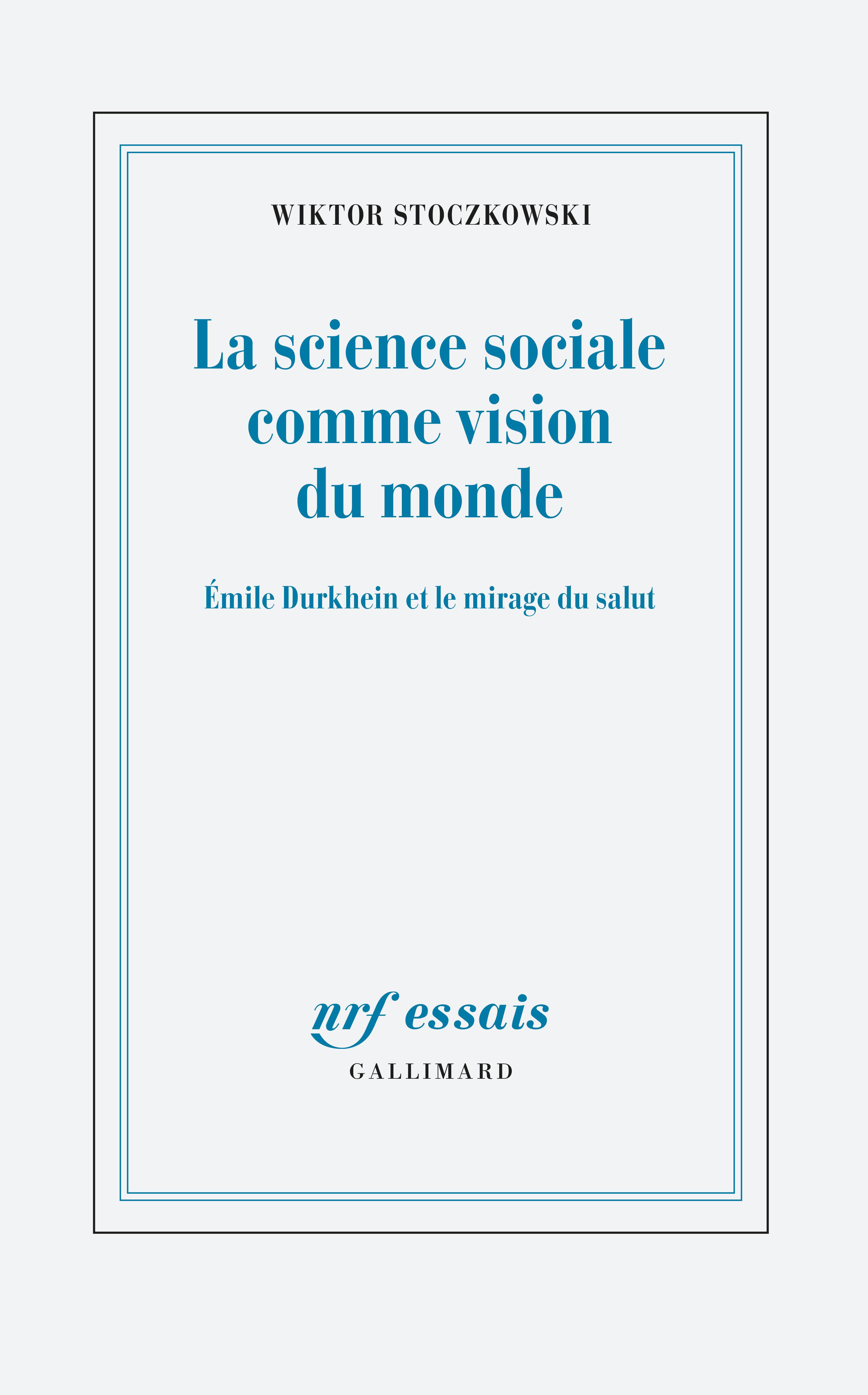 W. Stoczkowski, La science sociale comme vision du monde. Émile Durkheim et le mirage du salut