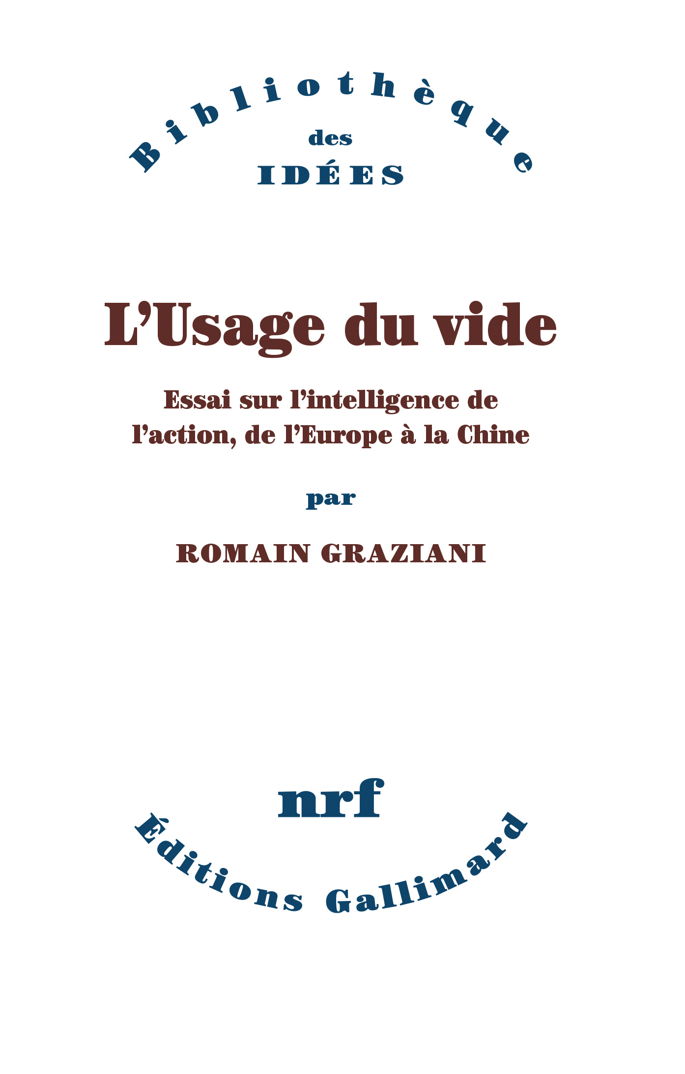R. Graziani, L'Usage du vide. Essai sur l'intelligence de l'action, de l'Europe à la Chine