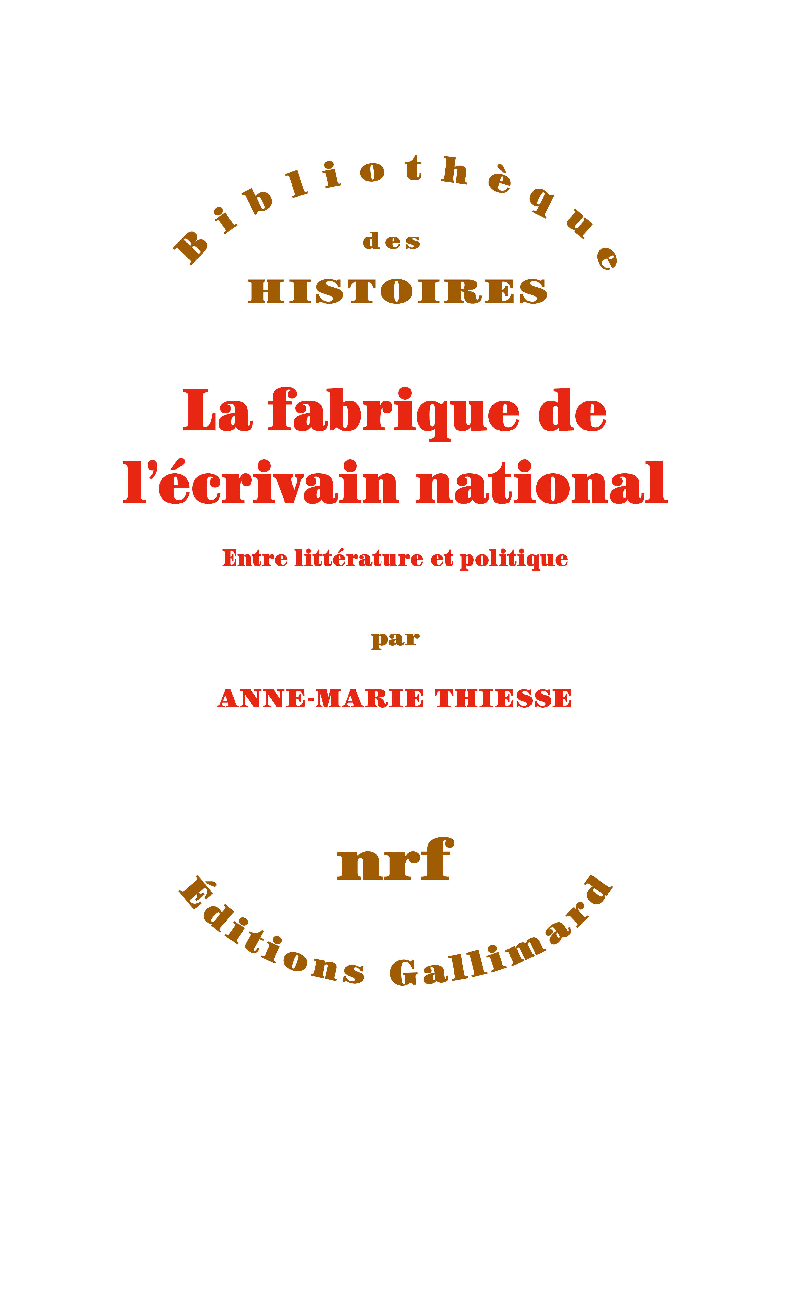 A-M. Thiesse, La fabrique de l'écrivain national. Entre littérature et politique