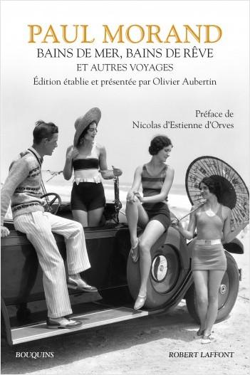 P. Morand, Bains de mer, bains de rêve, et autres voyages (coll. Bouquins)