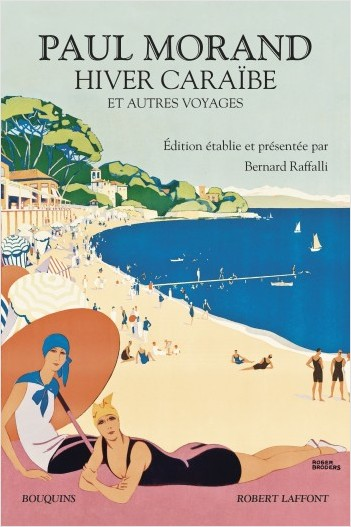 P. Morand, Hiver Caraïbes et autres voyages (coll. Bouquins)