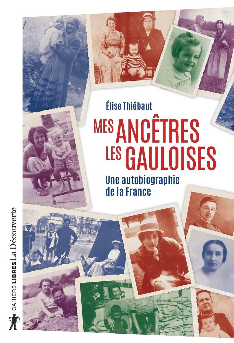É. Thiébaut, Mes ancêtres les Gauloises. Une autobiographie de la France