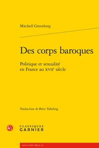 M. Greenberg, Des corps baroques. Politique et sexualité en France au XVIIe siècle
