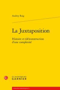 A. Roig, La Juxtaposition. Histoire et (dé)construction d'une complexité