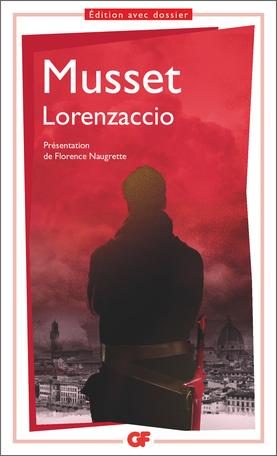 Musset, Lorenzaccio (éd. Florence Naugrette)