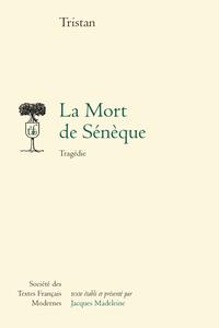 Tristan L'Hermite, La Mort de Sénèque (éd. Madeleine Jacques)