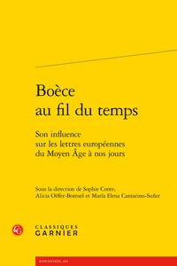 S. Conte, A. Oïffer-Bomsel, M.-E. Cantarino-Suñer (dir.), Boèce au fil du temps. Son influence sur les lettres européennes du Moyen Âge à nos jours