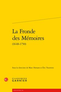 M. Hersant, É. Tourrette (dir.), La Fronde des Mémoires (1648-1750)