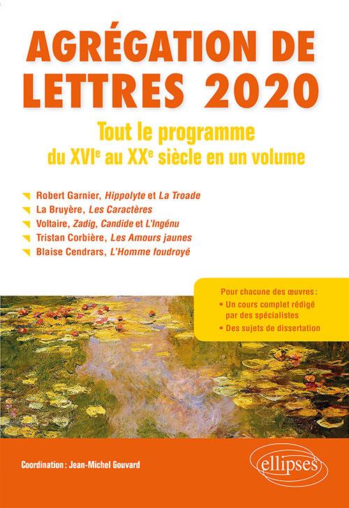 J-M. Gouvard (dir.), Agrégation de Lettres 2020. Tout le programme du XVIe au XXe siècle en un volume