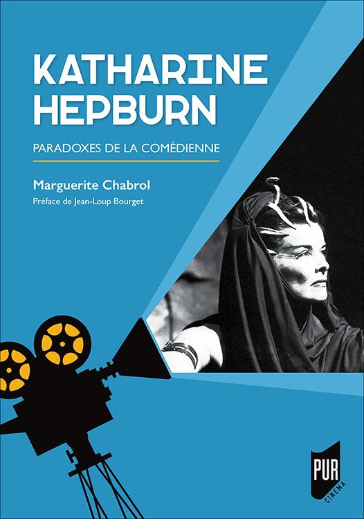 M. Chabrol, Katharine Hepburn. Paradoxes de la comédienne