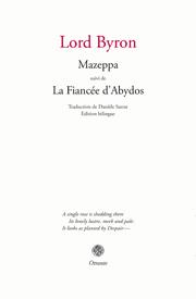 Lord Byron, Mazeppa, suivi de La Fiancée d'Abydos (éd. et trad. Danièle Sarrat)