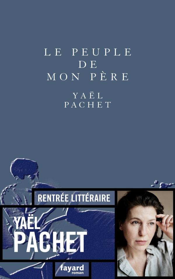 Y. Pachet, Le peuple de mon père