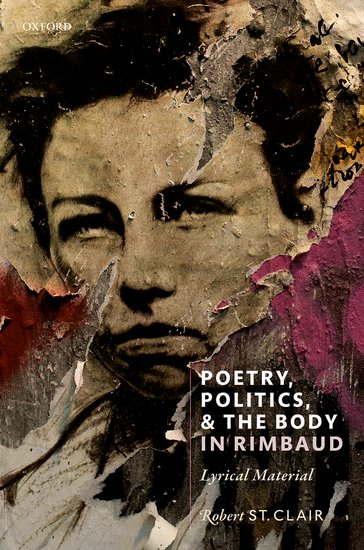 R. St.Clair, Poetry, Politics and the Body in Rimbaud