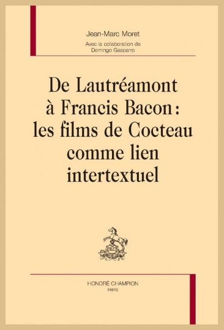 De Lautréamont à Francis Bacon : Les films de Cocteau comme lien intertextuel (J.-M. Moret)