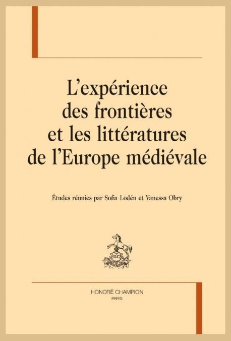 L'expérience des frontières et les littératures de l'Europe médiévale (S. Lodén & V. Obry)