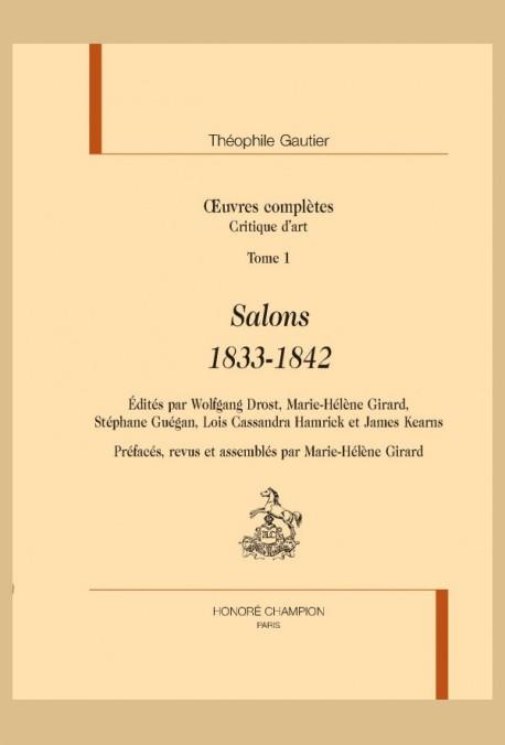 T. Gautier, Oeuvres complètes. Critique d'art. Salons 1833-1842 (éd. W. Drost, M.-H. Girard, S. Guégan, L. C. Hamrick et J. Kearns)
