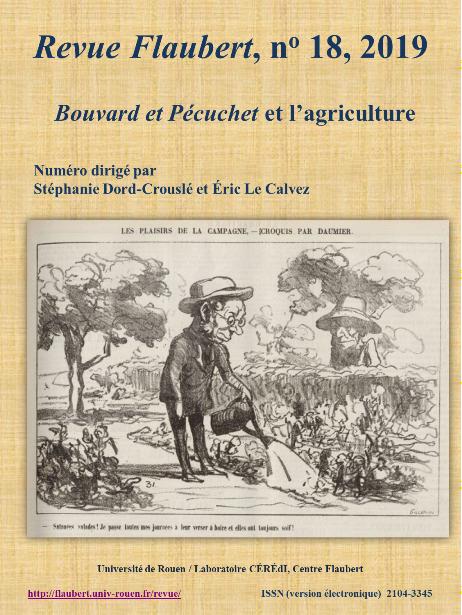<em>Revue Flaubert</em>, n° 18, Bouvard et Pécuchet <em>et l'agriculture</em> (dir. St. Dord-Crouslé et É. Le Calvez)