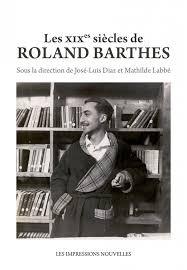 J.-L. Diaz & M. Labbé, dir., Les XIXes siècles de Roland Barthes