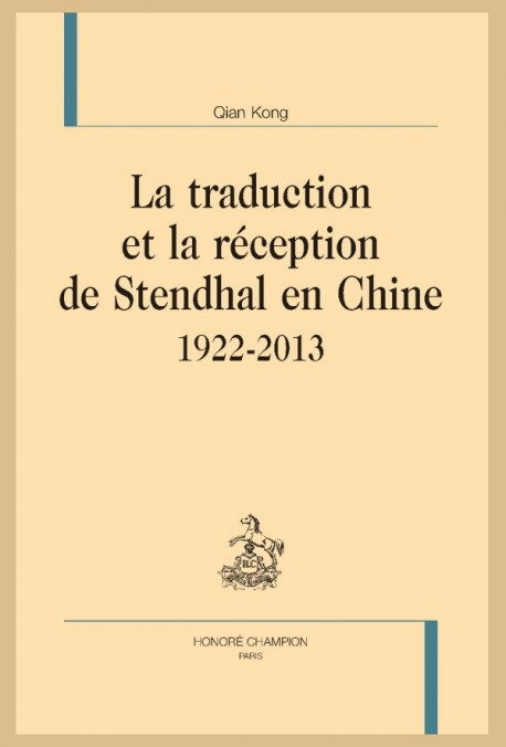 Q. Kong, La Traduction et la réception de Stendhal en Chine