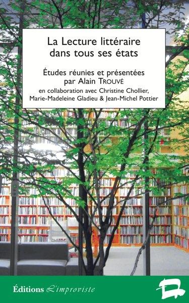A. Trouvé, Chr. Chollier, M.-M. Gladieu et J.-M. Pottier (dir.), La Lecture littéraire dans tous ses états