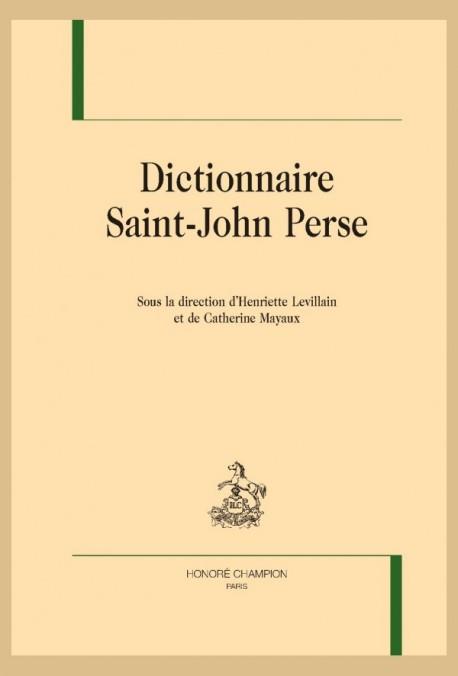 Dictionnaire Saint-John Perse, Sous la direction d'Henriette Levillain et de Catherine Mayaux