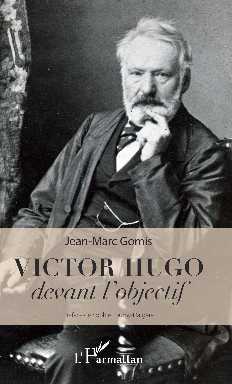 J.-M. Gomis, Victor hugo devant l'objectif
