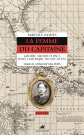 M. Hoddes, La Femme du capitaine. Guerre, amour et race dans l'Amérique du XIXe s.